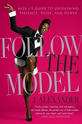 Follow the Model by J. Alexander