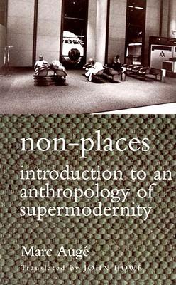 Non-Places by Marc Augé