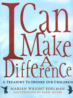 I Can Make a Difference by Marian Wright Edelman