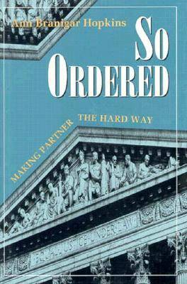 So Ordered: Making Partner the Hard Way