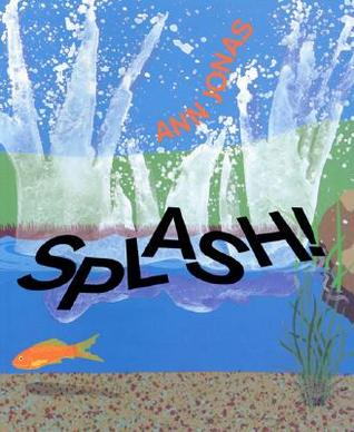 Splash! by Ann Jonas