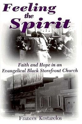 Feeling the Spirit: Faith and Hope in an Evangelical Black Storefront Church