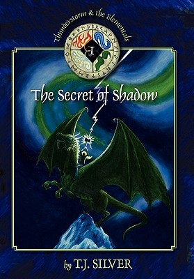 The Secret of Shadow (Thunderstorm and the Elementals, #1)