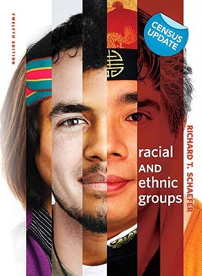 Racial and Ethnic Groups, Census Update by Richard T. Schaefer