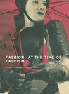 Fashion at the Time of Fascism: Italian Modernist Lifestyles 1922-1943