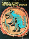 Aztec and Mexican Indian Desig