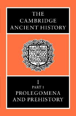 The Cambridge Ancient History, Volume 1, Part 1: Prolegomena and Prehistory