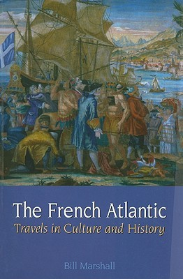 The French Atlantic by Bill Marshall