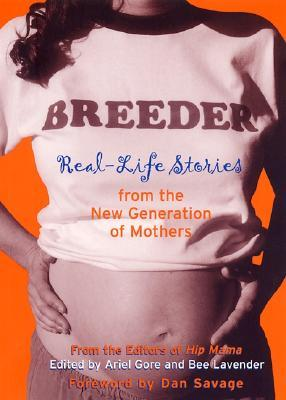 Breeder: Real-Life Stories from the New Generation of Mothers