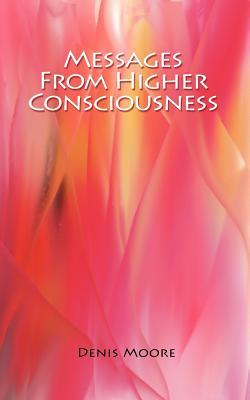 Messages from Higher Consciousness