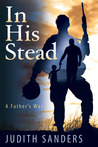 In His Stead (A Father's War)