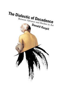 The Dialectic of Decadence: Between Advance and Decline in Art Epub Download