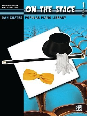 Dan Coates Popular Piano Library -- On the Stage, Bk 1: Eight Broadway Hits for Student Pianists