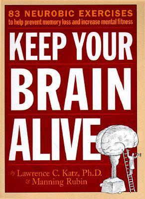 Keep Your Brain Alive by Lawrence Katz
