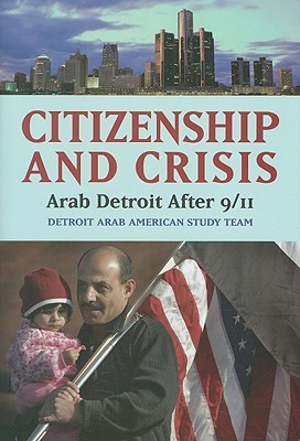 citizenship-and-crisis-arab-detroit-after-9-11-arab-detroit-after-9-11