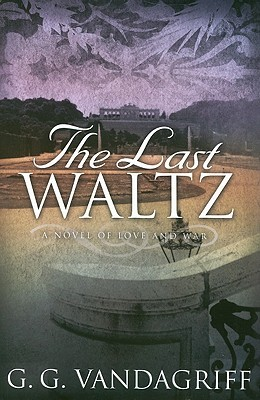 The Last Waltz by G.G. Vandagriff