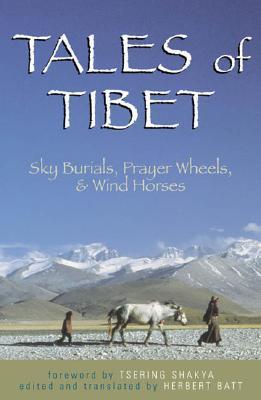 Tales of Tibet: Sky Burials, Prayer Wheels, and Wind Horses