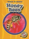Honey Bees (Blastoff Readers: World of Insects)