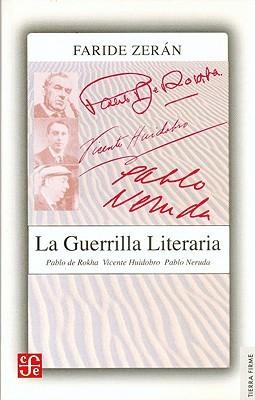 La Guerrilla Literaria by Faride Zeran Chelech