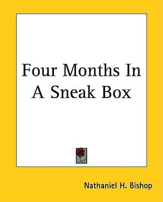 Four Months In A Sneak Box