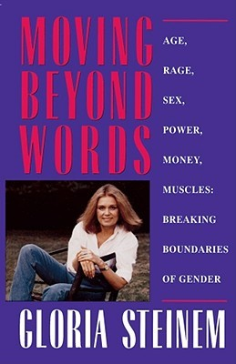 Moving Beyond Words: Age, Rage, Sex, Power, Money, Muscles: Breaking the Boundries of Gender
