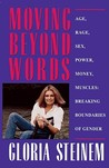 Moving Beyond Words: Age, Rage, Sex, Power, Money, Muscles: Breaking Boundaries of Gender