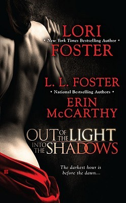Ebook Out of the Light, Into the Shadows by Lori Foster DOC!