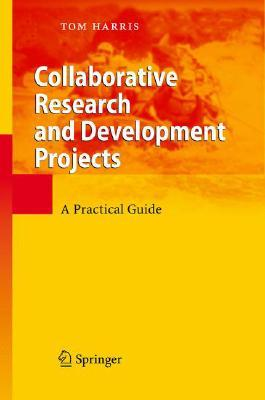 Collaborative Research And Development Projects A Practical Guide