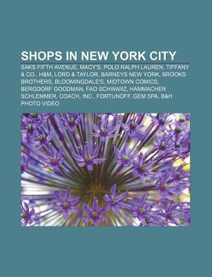 Shops in New York City: Saks Fifth Avenue, Macy's, Polo Ralph Lauren, Tiffany & Co., H&m, Lord & Taylor, Barneys New York, Brooks Brothers