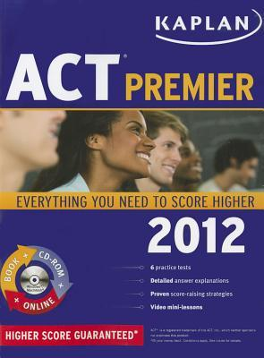 Kaplan ACT Premier 2012 with CD-ROM