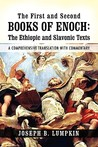 The First and Second Books of Enoch: The Ethiopic and Slavonic Texts: A Comprehensive Translation with Commentary
