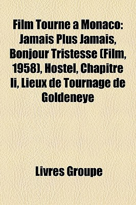 Film Tourne a Monaco: Jamais Plus Jamais, Bonjour Tristesse (Film, 1958), Hostel, Chapitre II, Lieux de Tournage de Goldeneye