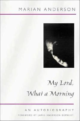 My Lord What A Morning By Marian Anderson