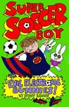 Super Soccer Boy And The Evil Electronic Bunnies (Super Soccer Boy, #2)