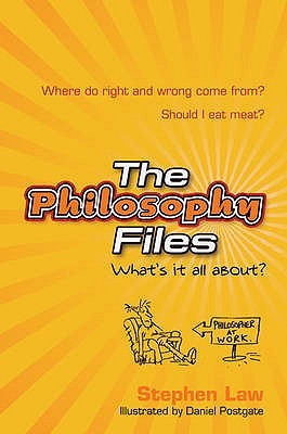 The Philosophy Files by Stephen Law