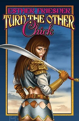 Turn the Other Chick by Esther M. Friesner