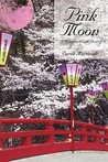 Pink Moon: A Menagerie of Erotic Prose
