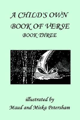A Childs Own Book of Verse, Book Three