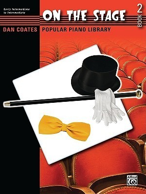 Dan Coates Popular Piano Library -- On the Stage, Bk 2: Seven Broadway Hits for Student Pianists