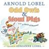 Odd Owls  Stout Pigs by Arnold Lobel