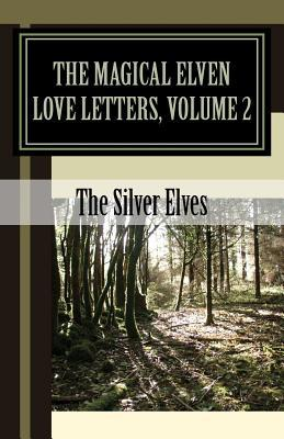 The Magical Elven Love Letters, Volume 2...