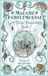 Madame Pamplemousse And The Time Travelling Cafe by Rupert Kingfisher