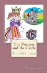 The Princess and the Castle: A Fairy Tale