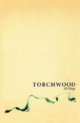 Torchwood by Jill Magi