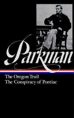 Parkman: The Oregon Trail and The Conspiracy of Pontiac
