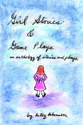 girl-stories-game-plays-an-anthology-of-stories-and-plays