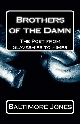 Brothers of the Damn: The Poet from Slaveships to Pimps