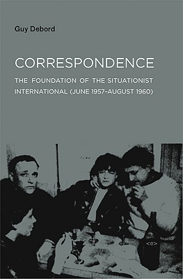 Correspondence: The Foundation of the Situationist International 6/57-8/60