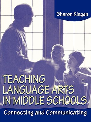 Teaching Language Arts in Middle Schools: Connecting and Communicating