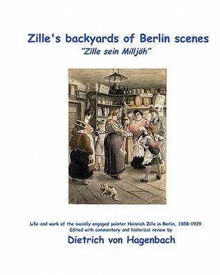 "Zille's Backyards of Berlin Scenes: ""Zille Sein Milljoh"""